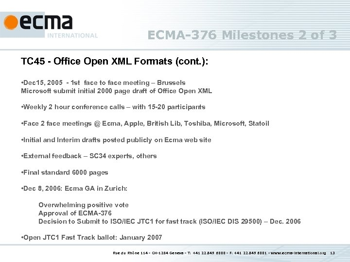 ECMA-376 Milestones 2 of 3 TC 45 - Office Open XML Formats (cont. ):