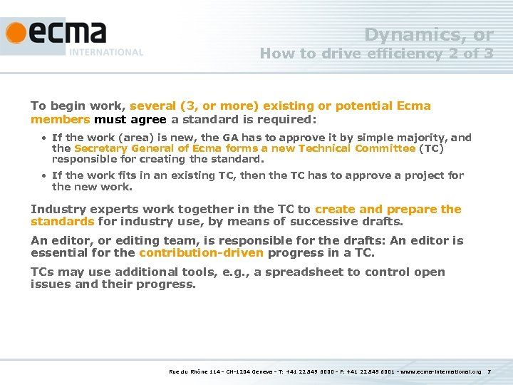 Dynamics, or How to drive efficiency 2 of 3 To begin work, several (3,