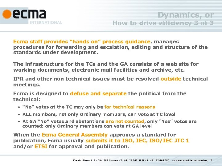 "Dynamics, or How to drive efficiency 3 of 3 Ecma staff provides ""hands on"""