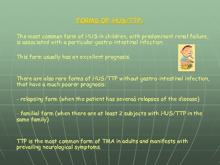 FORMS OF HUS/TTP: The most common form of HUS in children, with predominant renal