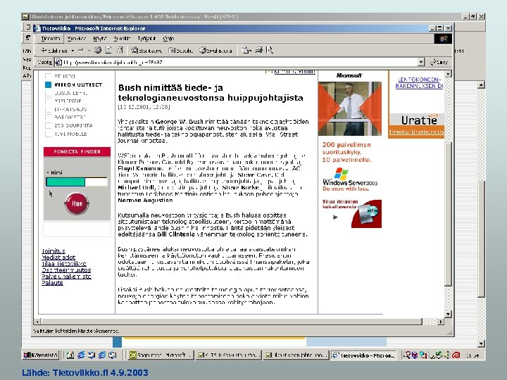 Lähde: Tietoviikko. fi 4. 9. 2003