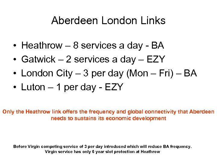 Aberdeen London Links • • Heathrow – 8 services a day - BA Gatwick