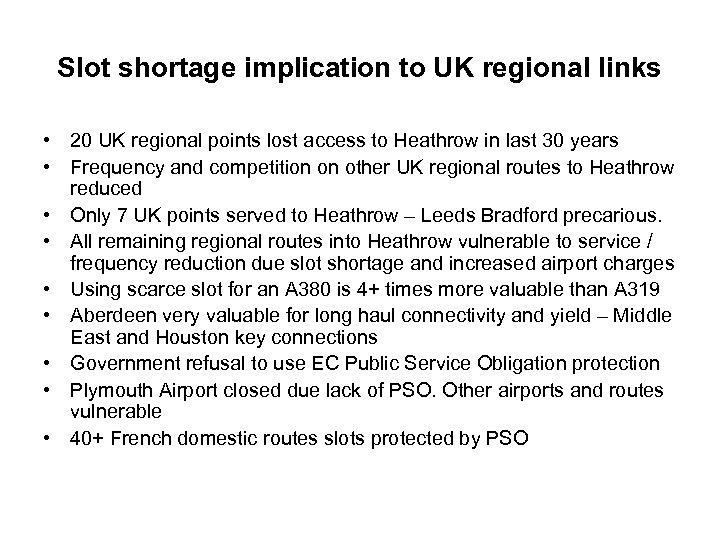 Slot shortage implication to UK regional links • 20 UK regional points lost access