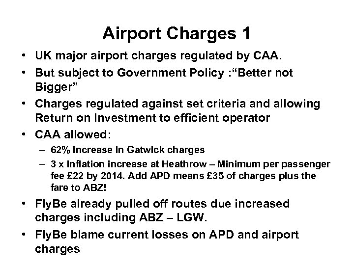 Airport Charges 1 • UK major airport charges regulated by CAA. • But subject