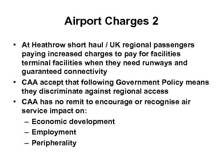 Airport Charges 2 • At Heathrow short haul / UK regional passengers paying increased