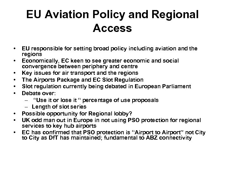 EU Aviation Policy and Regional Access • • • EU responsible for setting broad