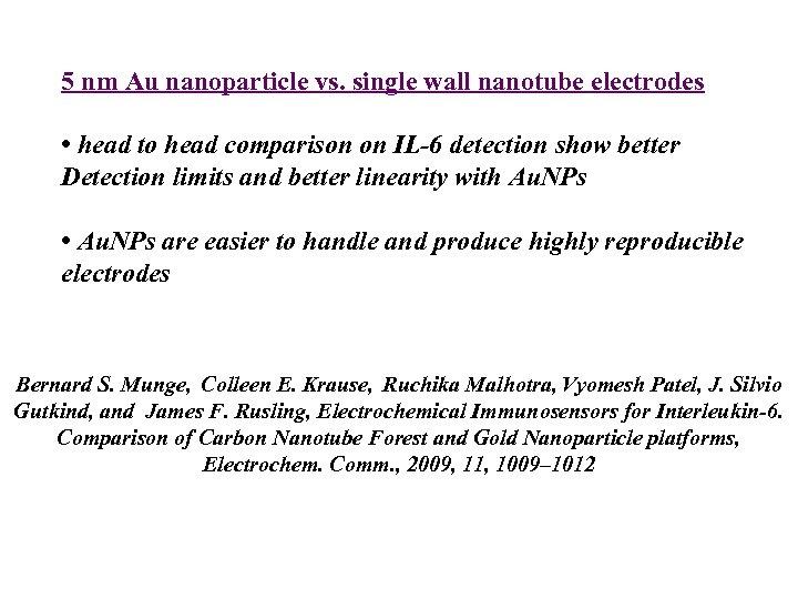 5 nm Au nanoparticle vs. single wall nanotube electrodes • head to head comparison