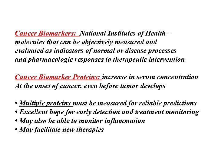 Cancer Biomarkers: National Institutes of Health – molecules that can be objectively measured and