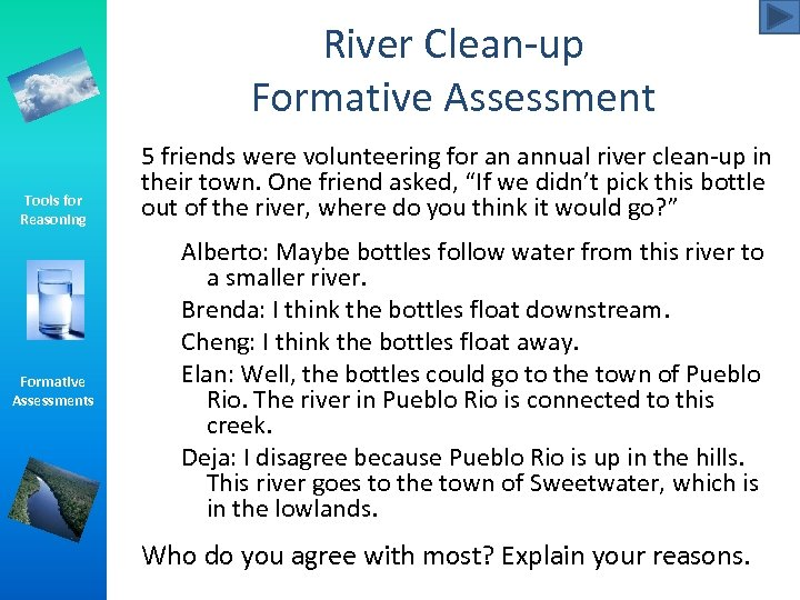 River Clean-up Formative Assessment Tools for Reasoning Formative Assessments 5 friends were volunteering for