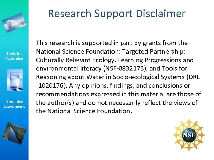 Research Support Disclaimer Tools for Reasoning Formative Assessments This research is supported in part