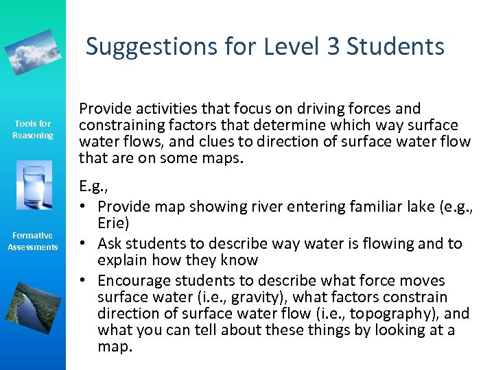 Suggestions for Level 3 Students Tools for Reasoning Formative Assessments Provide activities that focus
