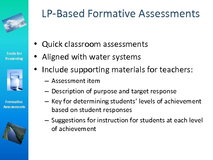 LP-Based Formative Assessments Tools for Reasoning Formative Assessments • Quick classroom assessments • Aligned