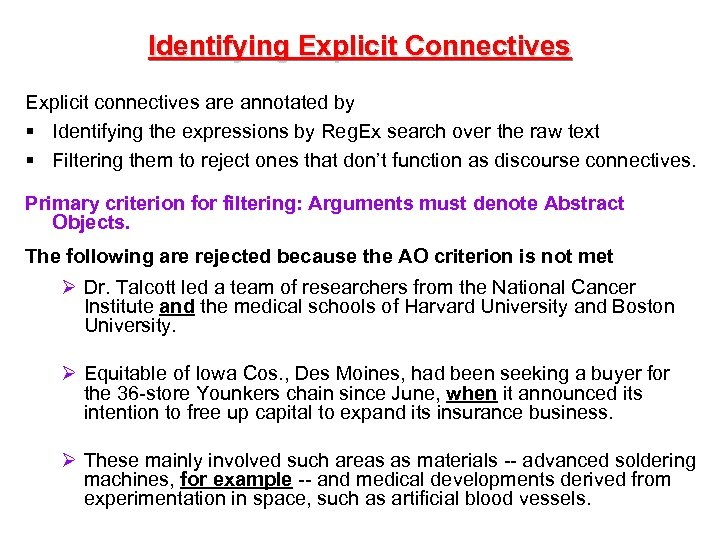 Identifying Explicit Connectives Explicit connectives are annotated by § Identifying the expressions by Reg.