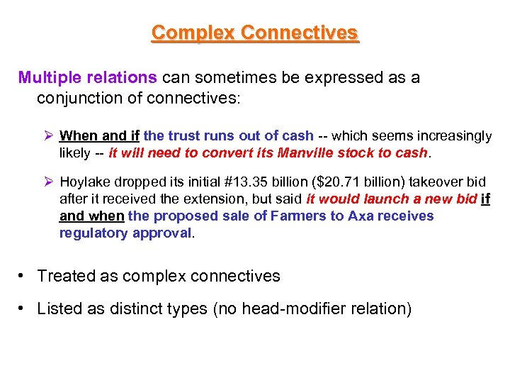 Complex Connectives Multiple relations can sometimes be expressed as a conjunction of connectives: Ø