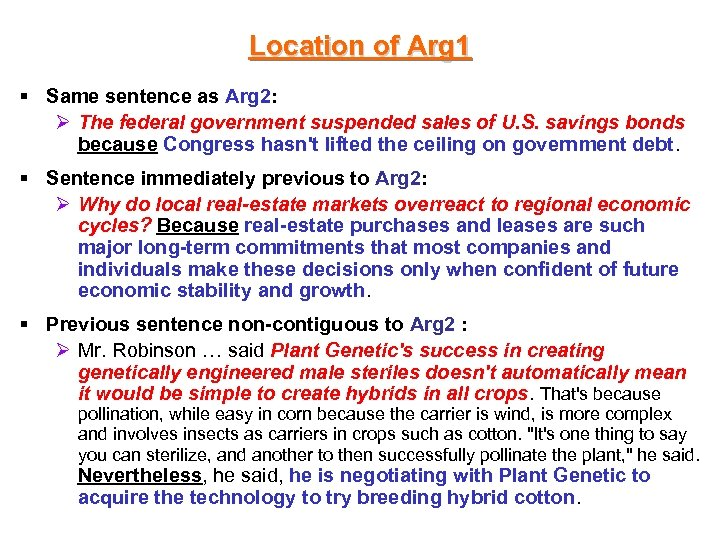 Location of Arg 1 § Same sentence as Arg 2: Ø The federal government