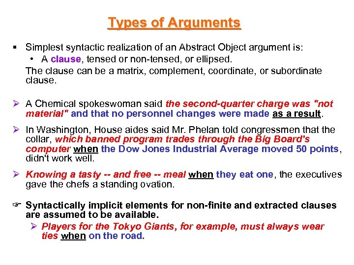 Types of Arguments § Simplest syntactic realization of an Abstract Object argument is: •