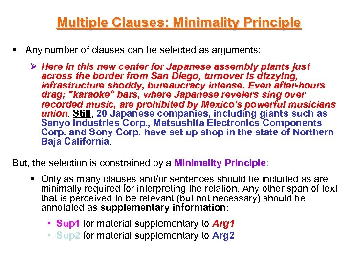 Multiple Clauses: Minimality Principle § Any number of clauses can be selected as arguments: