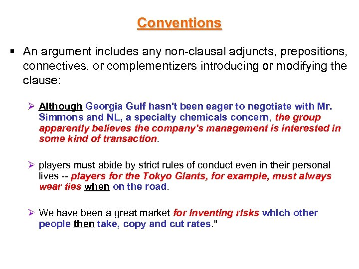 Conventions § An argument includes any non-clausal adjuncts, prepositions, connectives, or complementizers introducing or