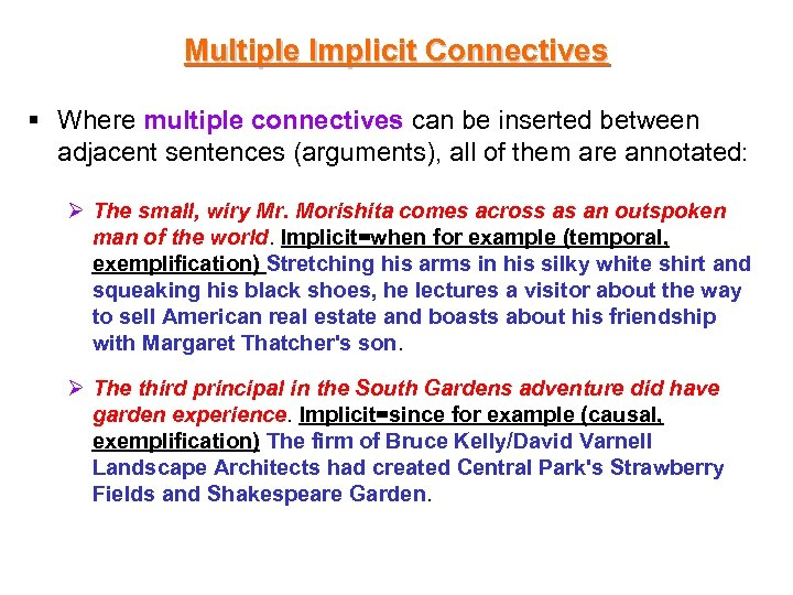 Multiple Implicit Connectives § Where multiple connectives can be inserted between adjacent sentences (arguments),