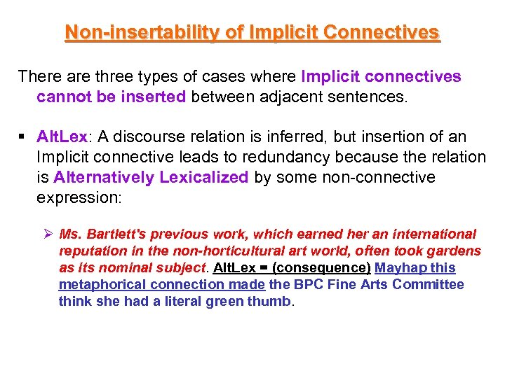 Non-insertability of Implicit Connectives There are three types of cases where Implicit connectives cannot