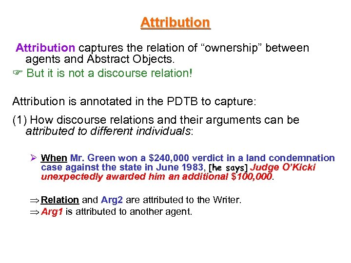 "Attribution captures the relation of ""ownership"" between agents and Abstract Objects. But it is"