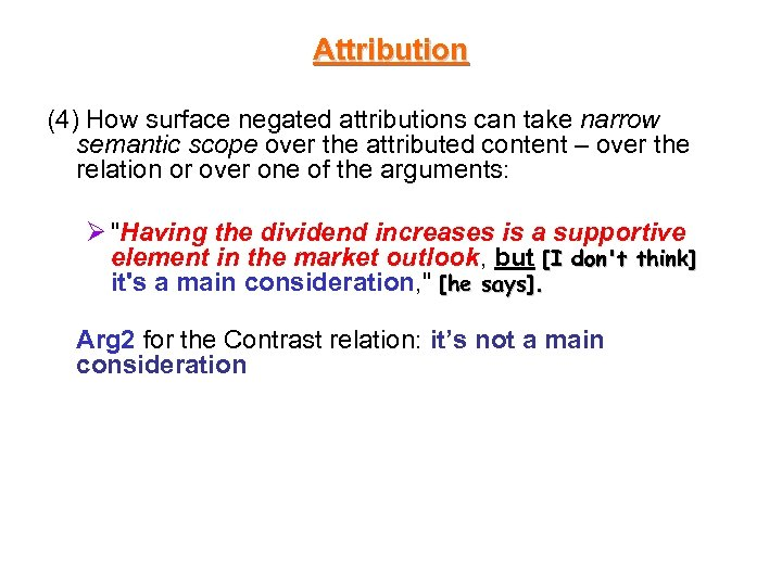 Attribution (4) How surface negated attributions can take narrow semantic scope over the attributed