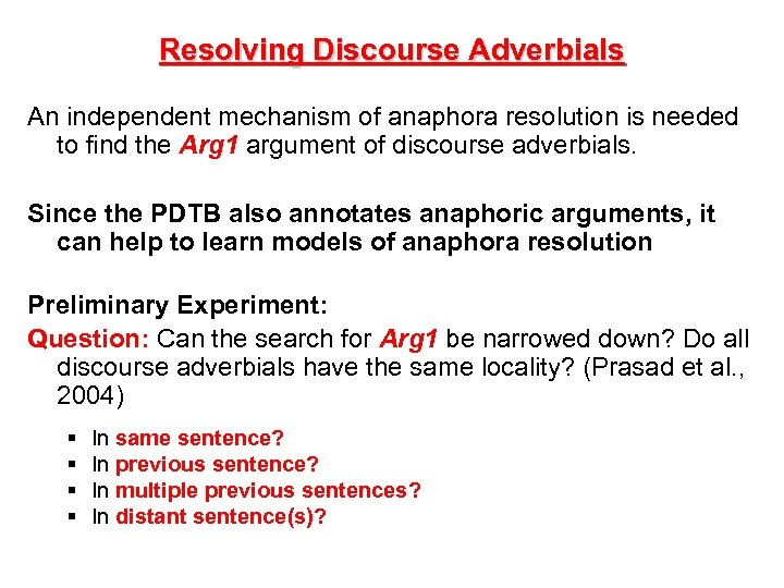Resolving Discourse Adverbials An independent mechanism of anaphora resolution is needed to find the