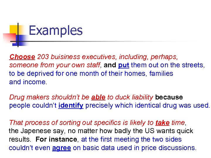Examples Choose 203 buisiness executives, including, perhaps, someone from your own staff, and put