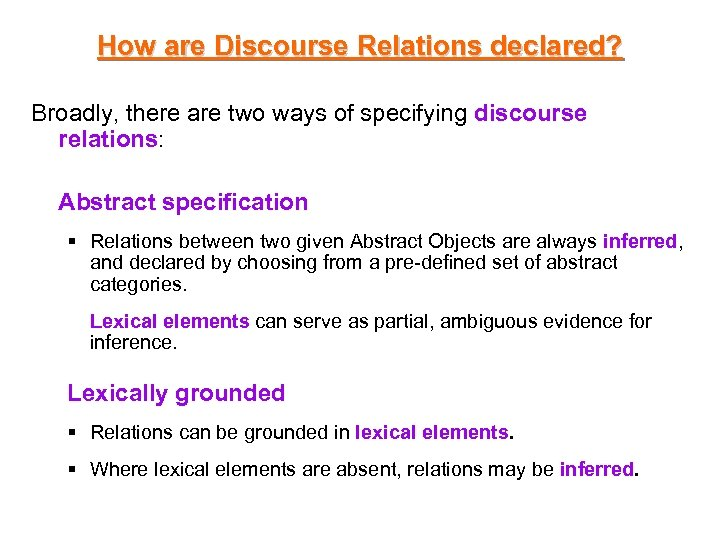 How are Discourse Relations declared? Broadly, there are two ways of specifying discourse relations: