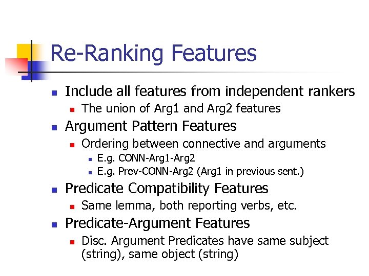 Re-Ranking Features n Include all features from independent rankers n n The union of
