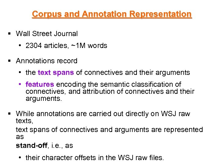 Corpus and Annotation Representation § Wall Street Journal • 2304 articles, ~1 M words