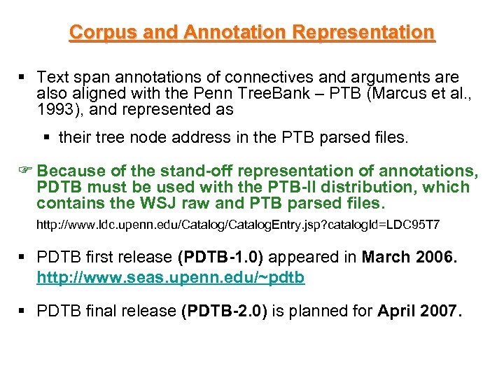 Corpus and Annotation Representation § Text span annotations of connectives and arguments are also
