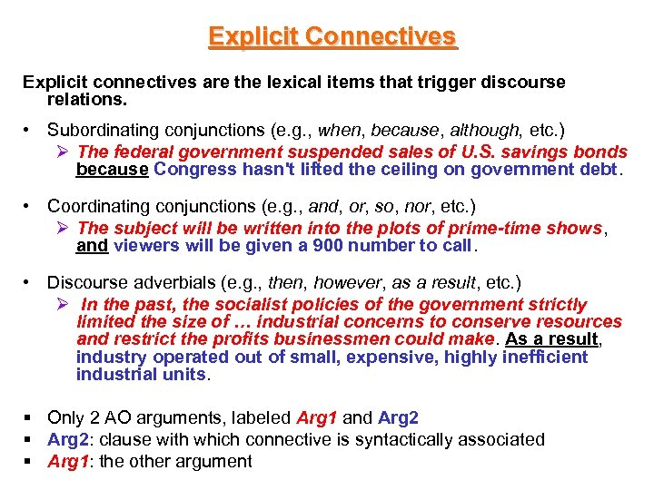 Explicit Connectives Explicit connectives are the lexical items that trigger discourse relations. • Subordinating