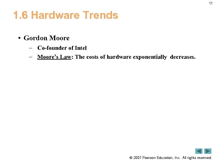 11 1. 6 Hardware Trends • Gordon Moore – Co-founder of Intel – Moore's