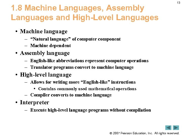 1. 8 Machine Languages, Assembly Languages and High-Level Languages 13 • Machine language –