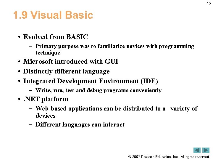 15 1. 9 Visual Basic • Evolved from BASIC – Primary purpose was to