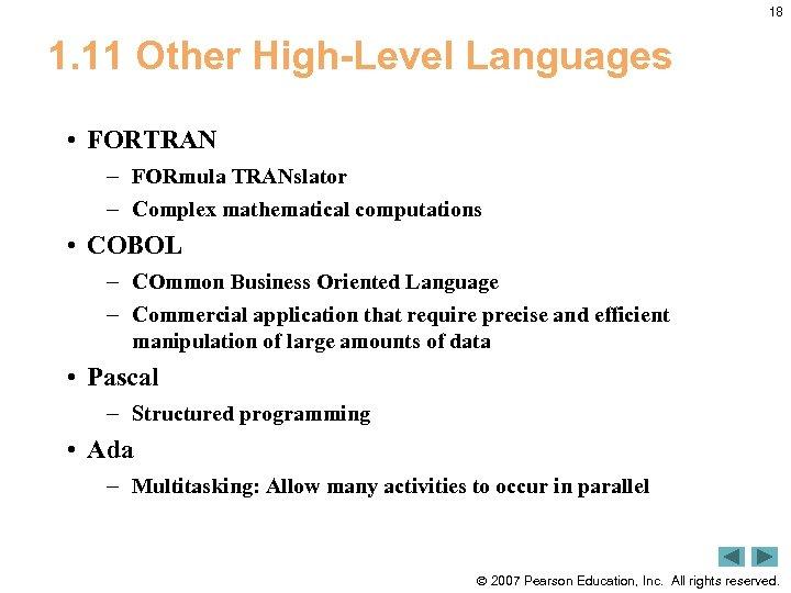 18 1. 11 Other High-Level Languages • FORTRAN – FORmula TRANslator – Complex mathematical