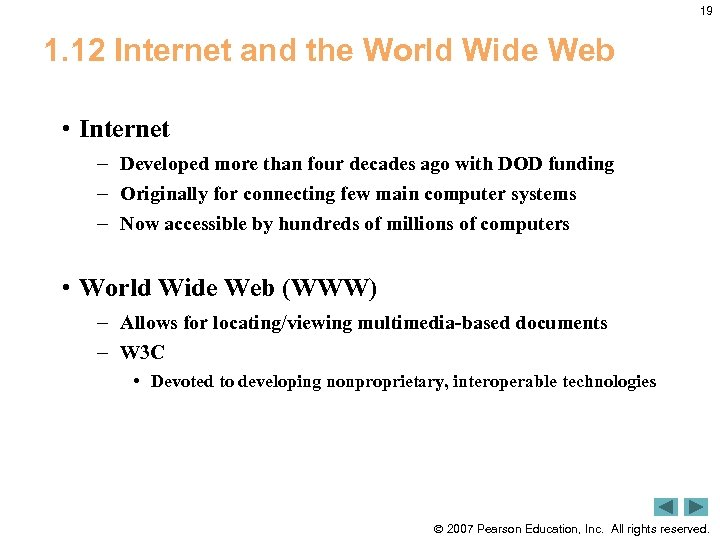 19 1. 12 Internet and the World Wide Web • Internet – Developed more