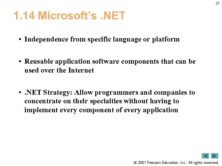 21 1. 14 Microsoft's. NET • Independence from specific language or platform • Reusable
