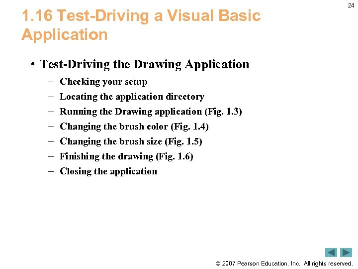 1. 16 Test-Driving a Visual Basic Application 24 • Test-Driving the Drawing Application –