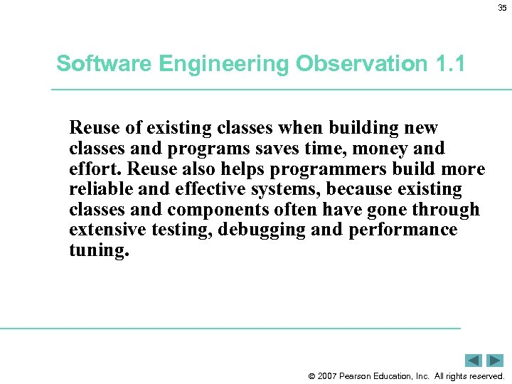 35 Software Engineering Observation 1. 1 Reuse of existing classes when building new classes