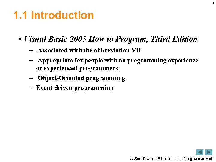 6 1. 1 Introduction • Visual Basic 2005 How to Program, Third Edition –