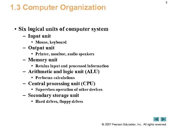 1. 3 Computer Organization 8 • Six logical units of computer system – Input
