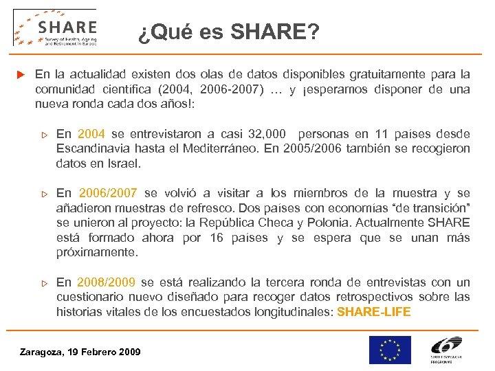 ¿Qué es SHARE? u En la actualidad existen dos olas de datos disponibles gratuitamente