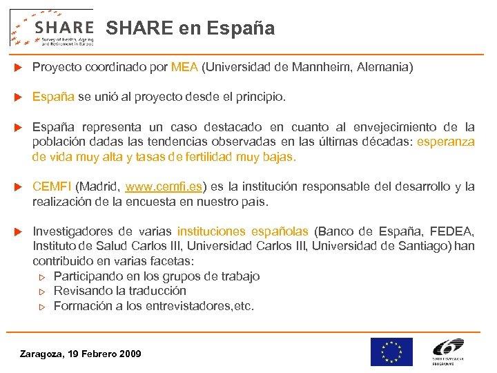 SHARE en España u Proyecto coordinado por MEA (Universidad de Mannheim, Alemania) u España