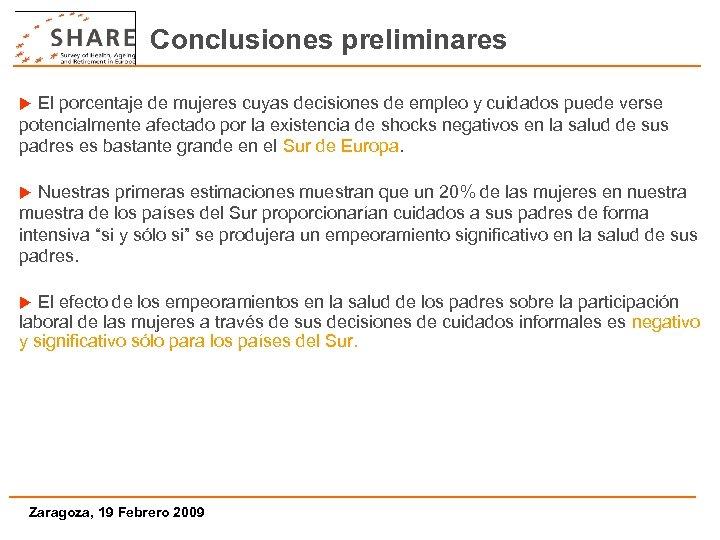 Conclusiones preliminares El porcentaje de mujeres cuyas decisiones de empleo y cuidados puede verse