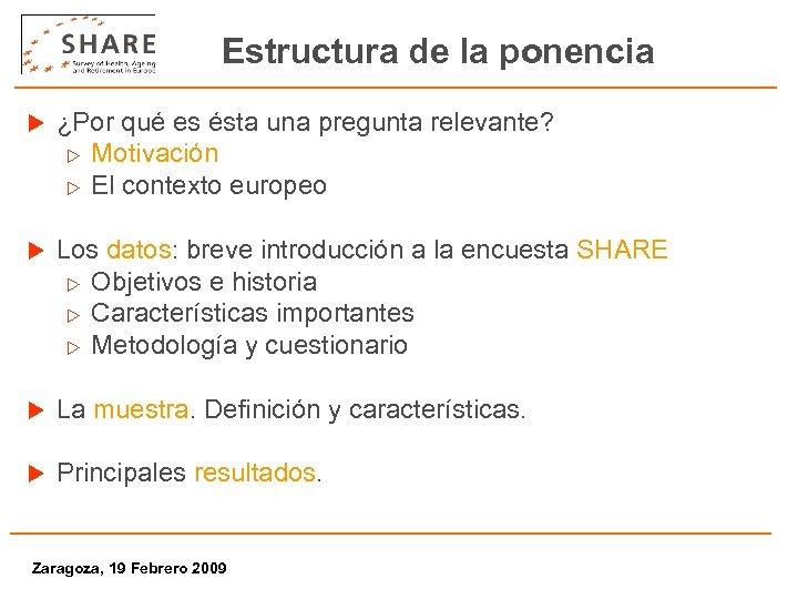 Estructura de la ponencia u ¿Por qué es ésta una pregunta relevante? w Motivación