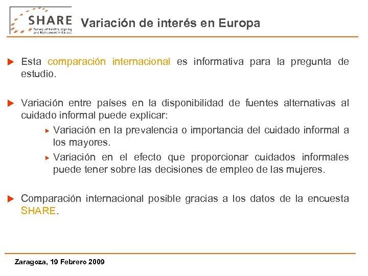 Variación de interés en Europa u Esta comparación internacional es informativa para la pregunta