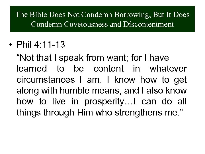 The Bible Does Not Condemn Borrowing, But It Does Condemn Covetousness and Discontentment •