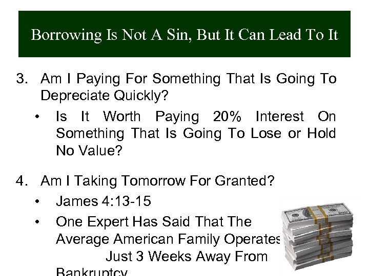 Borrowing Is Not A Sin, But It Can Lead To It 3. Am I